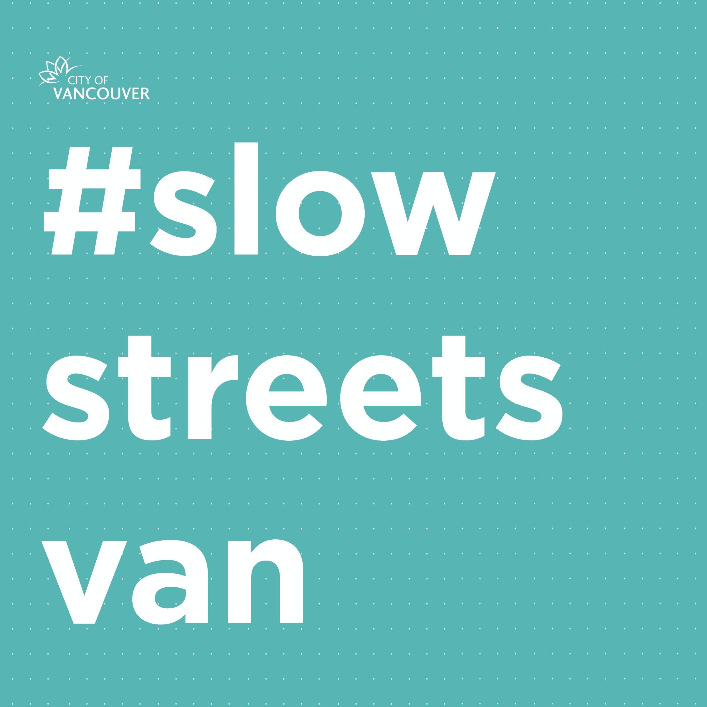 Text reads #SlowStreetsVan
