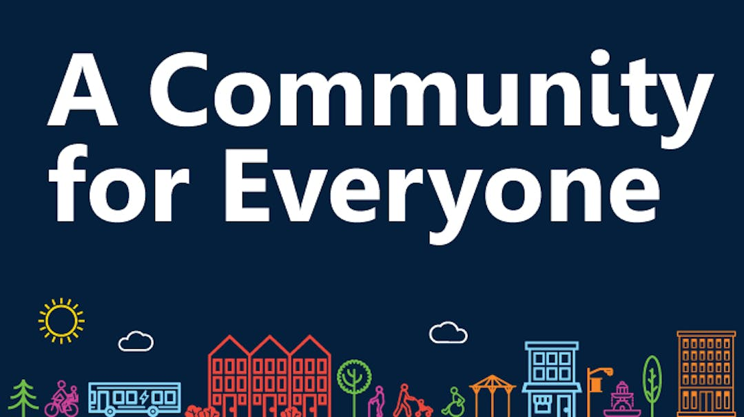 Image of a streetscape with the words A Community for Everyone