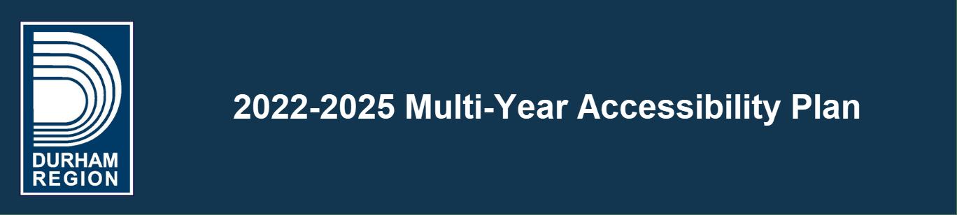 2022-2025 Multi-Year Accessibility Plan banner with Region of Durham logo