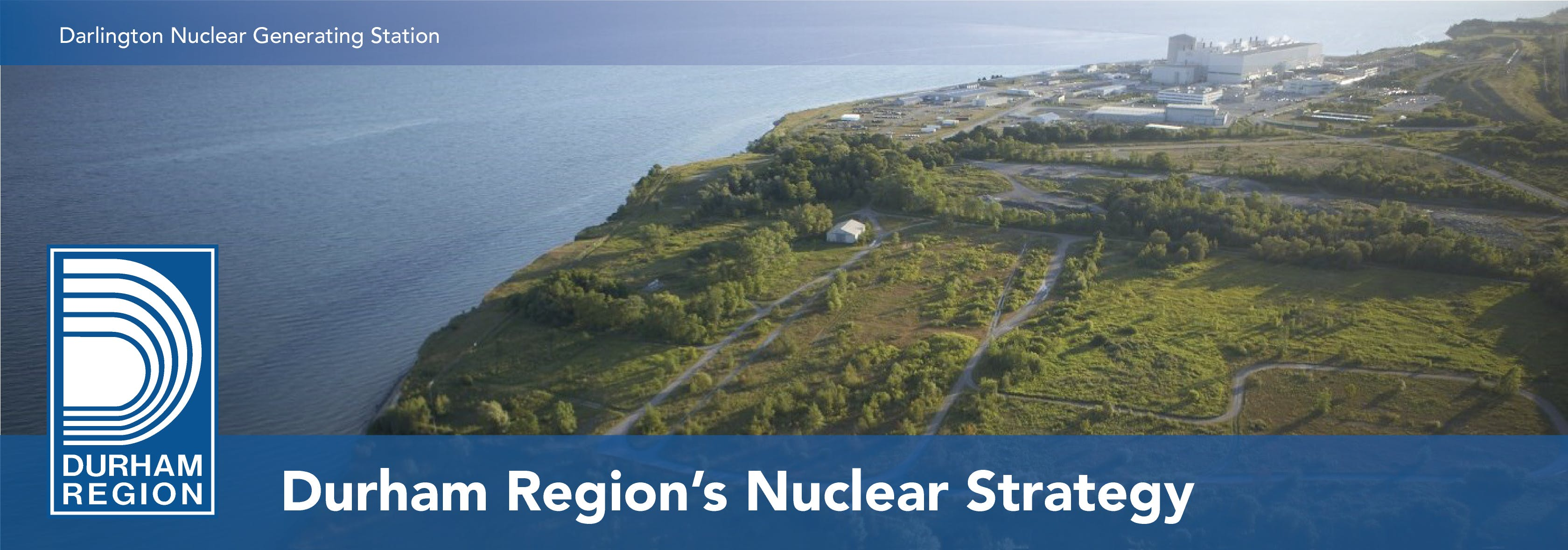 An aerial photograph of the Darlington Nuclear Generating Station, Lake Ontario, and the future site of the Darlington New Nuclear Project.