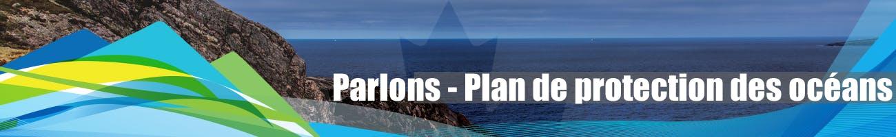 Parlons du Plan de protection des océans