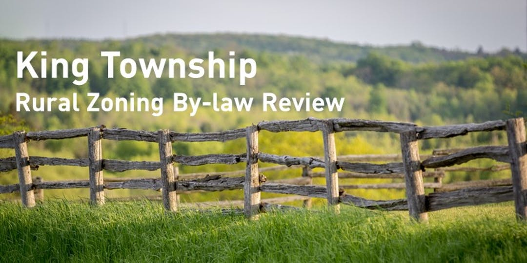 Rural fence picture with the words King Township Rural Zoning By-law Review, join us for a Virtual Public Open House!