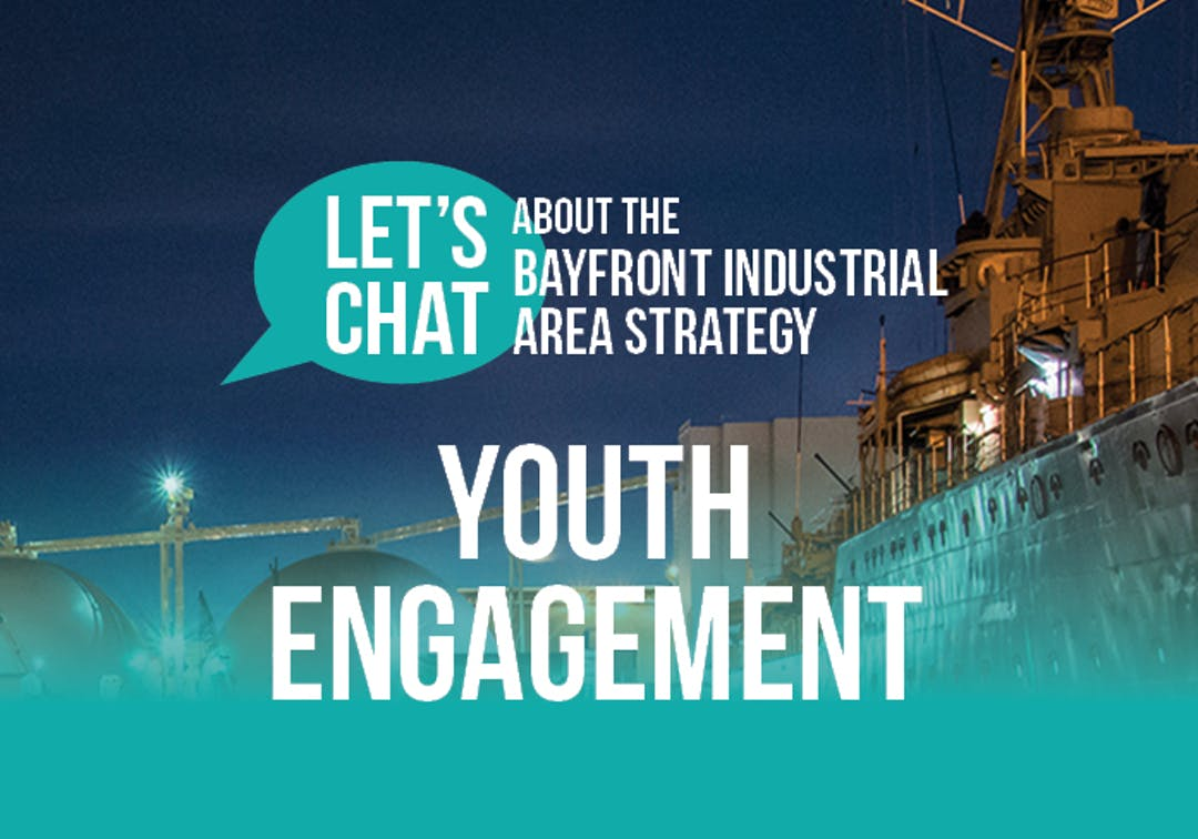 Bayfront Industrial Area Strategy - Youth Engagement Series