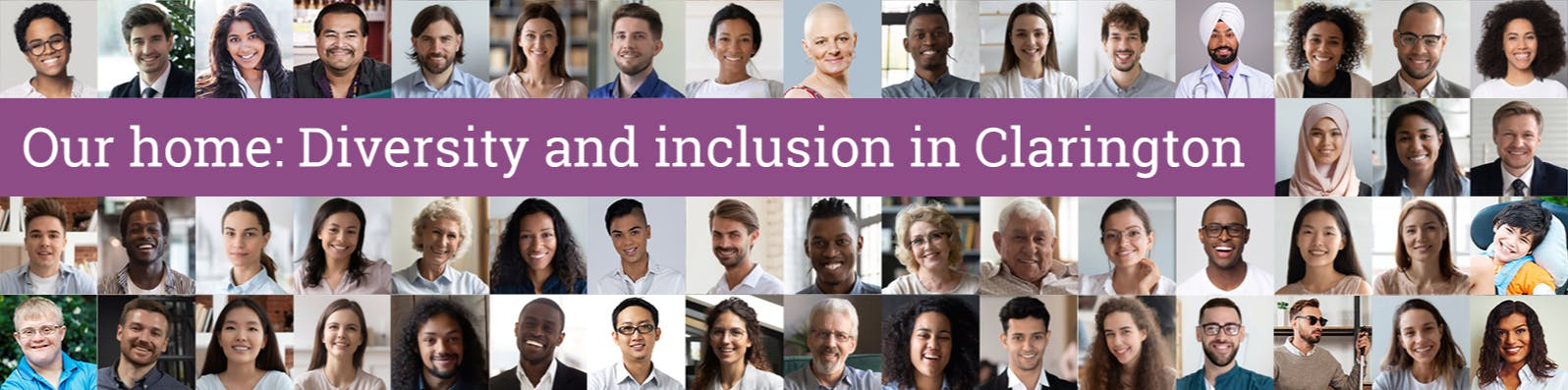Our home: Diversity and inclusion in Clarington - A collage of many diverse smiling faces