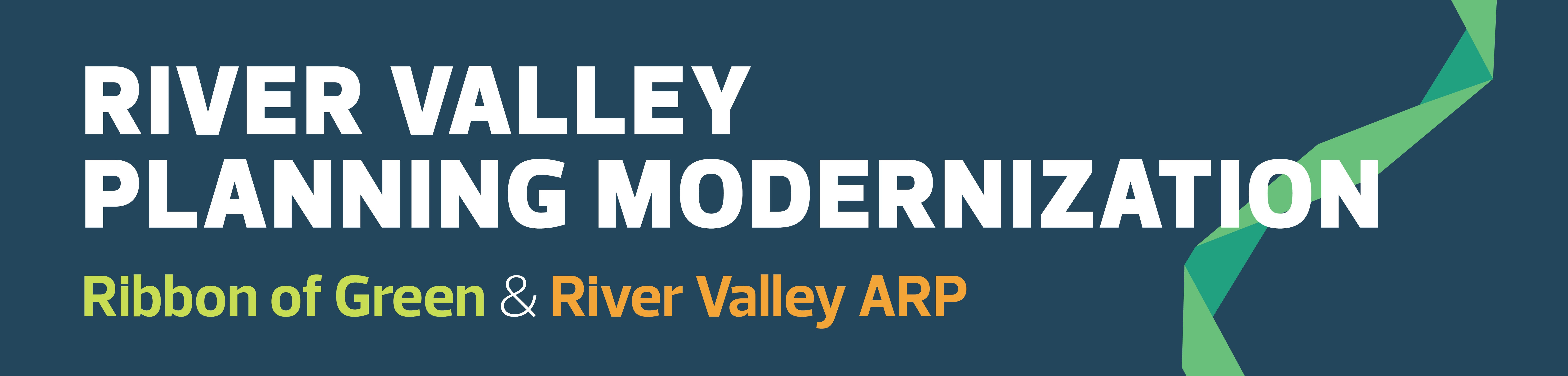 River Valley Planning Modernization, Ribbon of Green and River Valley ARP