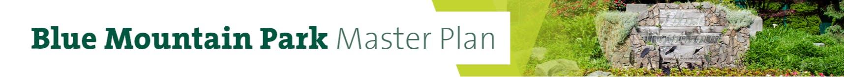 Blue Mountain Park Master Plan