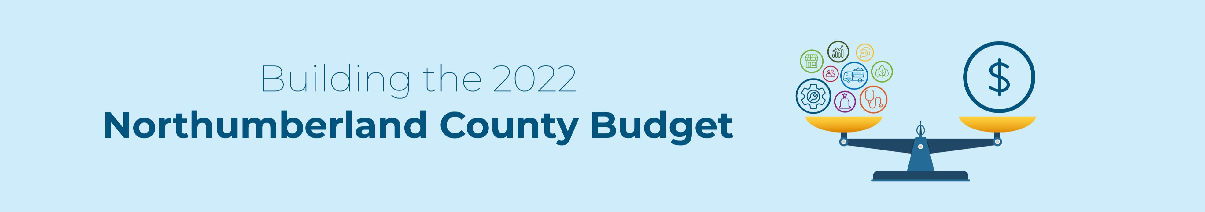 Banner image that says, 'Building the 2022 Northumberland County Budget' with image of scale balancing dollar sign and various icons representing County services