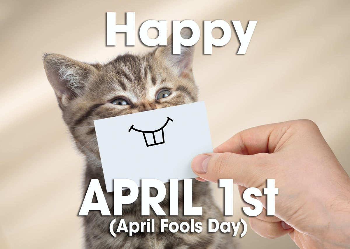 Happy April 1st (April Fools' Day)