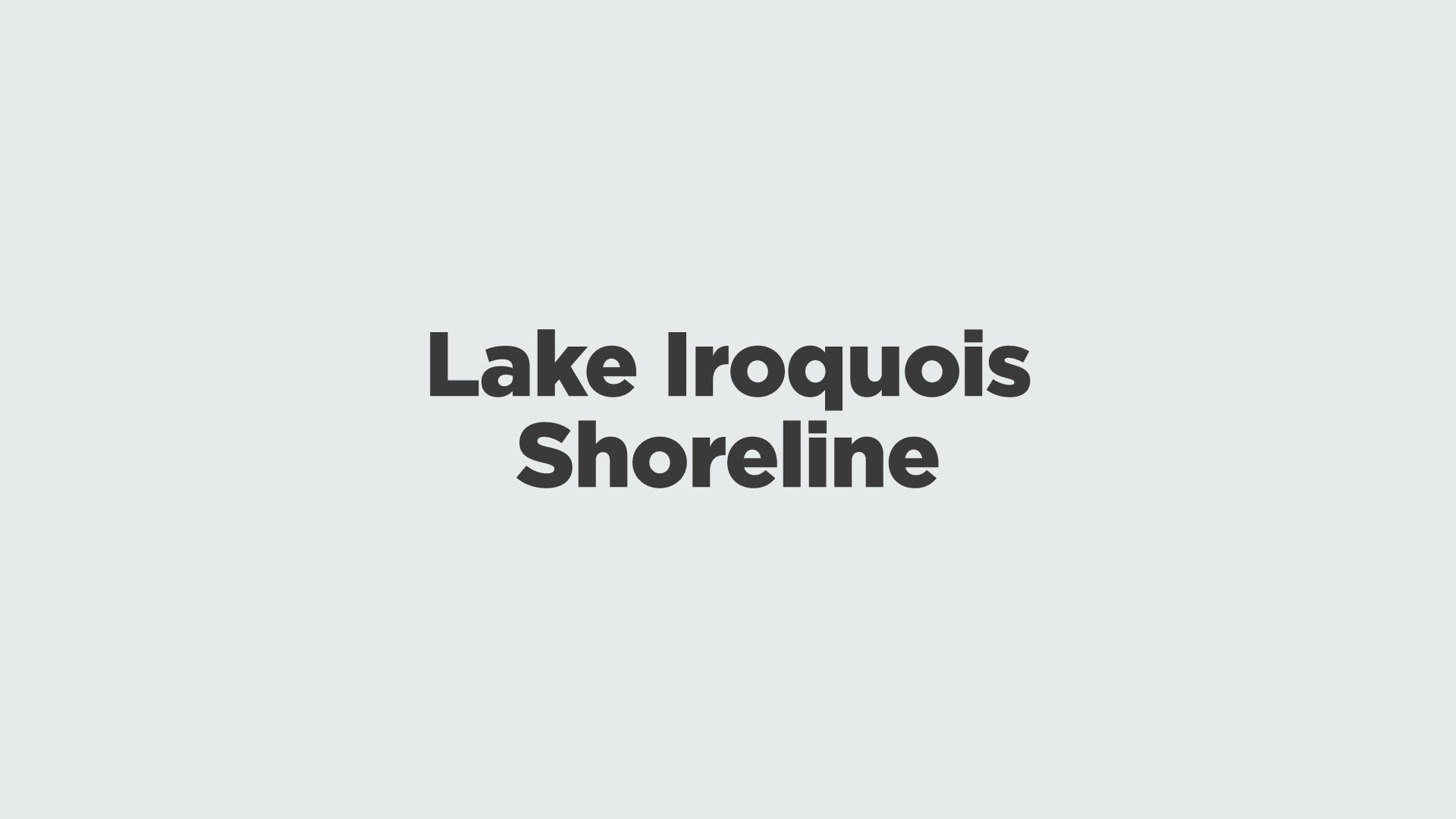 Lake Iroquois Shoreline
