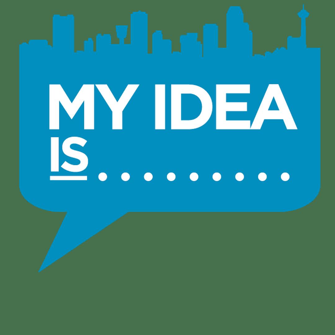 My Idea Is...