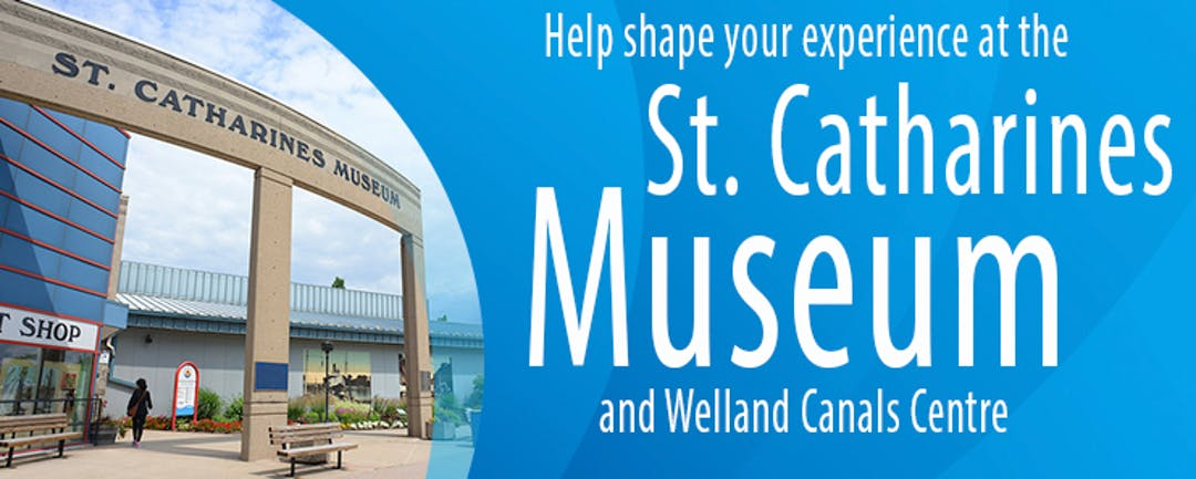 The St. Catharines Museum and Welland Canals Centre is calling out to the community for feedback about it's draft interpretive plan.