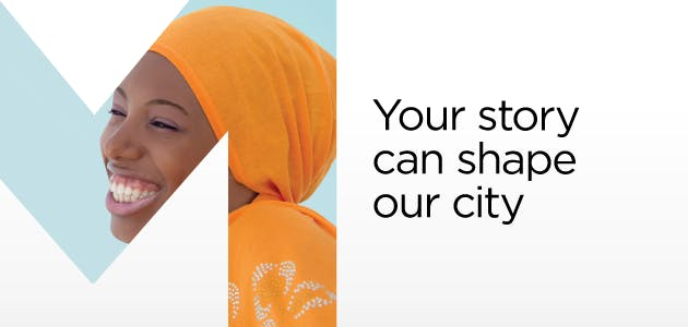 Your story can shape our city.
