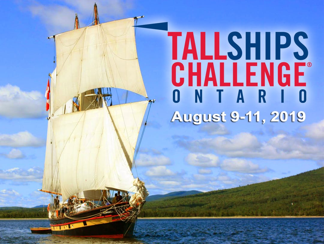 A picture of a tall ship sailing on water with the Tall Ships Challenge Ontario logo and August 9-11, 2019 listed.