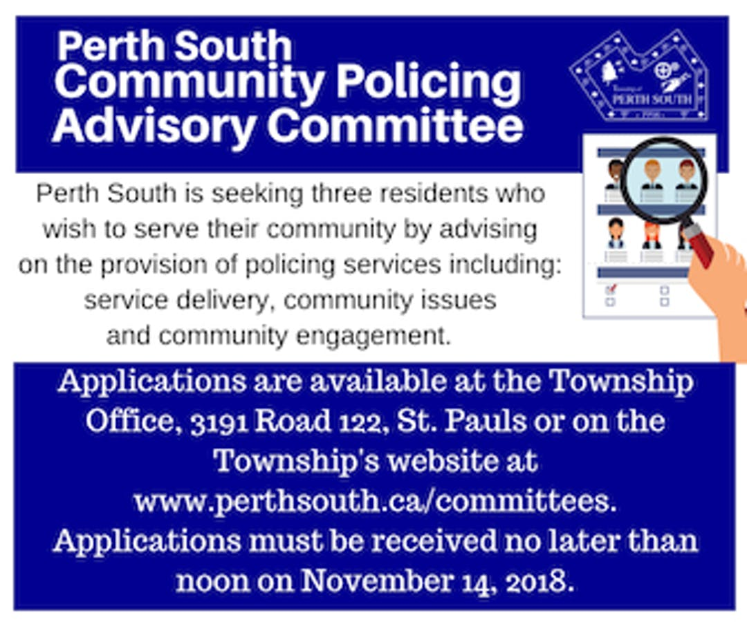 Perth South is seeking three residents who wish to serve their community be advising on the provision of policing services including: service delivery, community issues and community engagement.